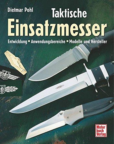 Taktische Einsatzmesser: Entwicklung - Anwendungsbereiche - Modelle und Hersteller