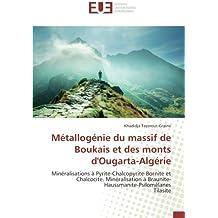 Métallogénie du massif de Boukais et des monts d'Ougarta-Algérie: Minéralisations à Pyrite-Chalcopyrite-Bornite et Chalcocite. Minéralisation à Braunite-Haussmanite-Psilomélanes Tilasite