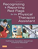 Recognizing and Reporting Red Flags for the Physical Therapist Assistant, 1e