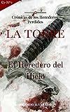 Image de La Torre: Crónicas de los Heredero Perdidos, El Heredero del Hielo.