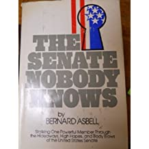 The Senate nobody knows by Bernard Asbell (1978-05-03)