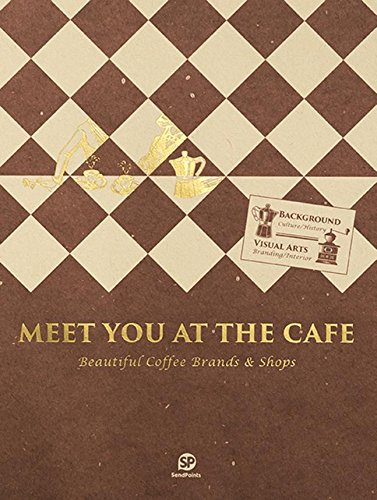 Meet You At the Café : Beautiful Coffee Brands & Shops