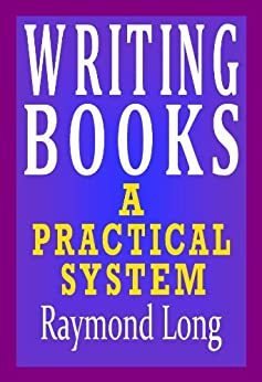 Writing Books: a Practical System (English Edition) di [Long, Raymond]