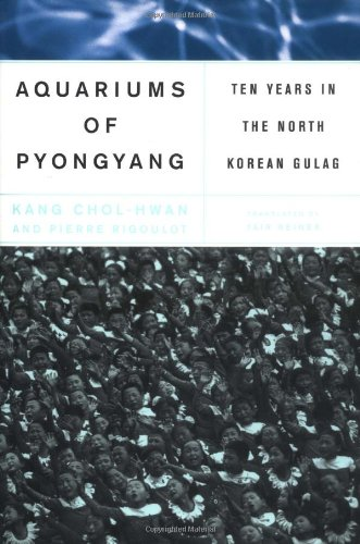 Aquariums of Pyongyang: Ten Years in the North Korean Gulag por Kang Chol-Hwan