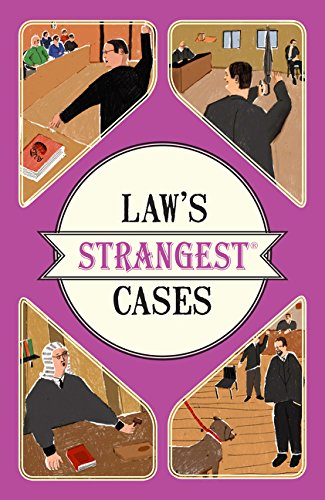 Law's Strangest Cases: Extraordinary but true tales from over five centuries of legal history por Peter Seddon