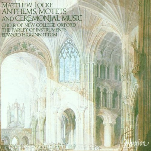 Locke: Anthems, Motets and Ceremonial Music (English Orpheus Vol 3) /New College Choir, Oxford · The Parley of Instruments · Higginbottom Test