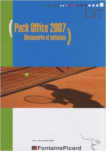 Pack Office 2007 : Découverte et initiation