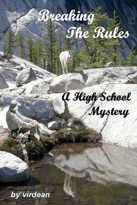 [(Breaking the Rules : A High School Mystery)] [By (author) Virdean ] published on (August, 2010)