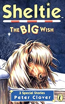 Sheltie: The Big Wish (Sheltie Special) by [Clover, Peter]