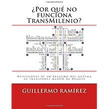 ¿Por qué no funciona TransMilenio?: Reflexiones de un pasajero del sistema de transporte masivo de Bogotá