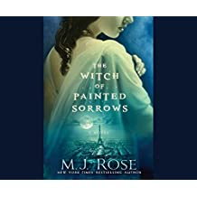 The Witch of Painted Sorrows (The Daughters of La Lune) by M.J. Rose (2015-03-31)