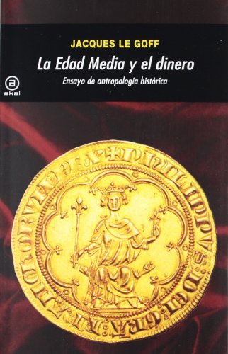 La Edad Media y el dinero: Ensayo de antropología histórica: 334 (Universitaria)