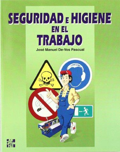 SEGURIDAD E HIGIENE EN EL TRABAJO por DE VOS