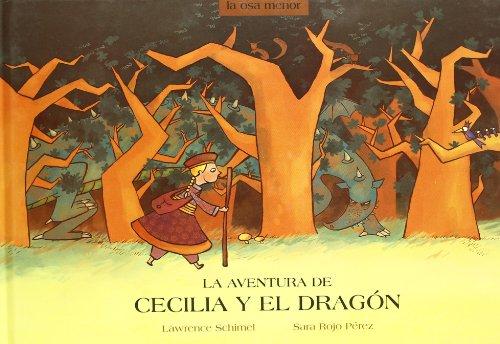 Aventura De Cecilia Y El Dragon (La Osa Menor) por Lawrence Schimel