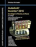 Autodesk Inventor 2016 - Grundlagen in Theorie und Praxis: Viele praktische Übungen am Konstruktionsobjekt 4-Takt-Motor