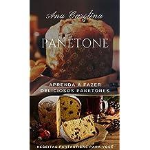 Panetone: Aprenda a  fazer deliciosos panetones (Portuguese Edition)