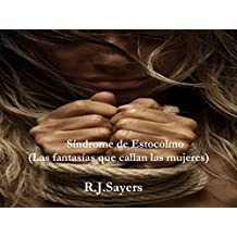 Síndrome de Estocolmo: Las fantasías que callan las mujeres (Spanish Edition)