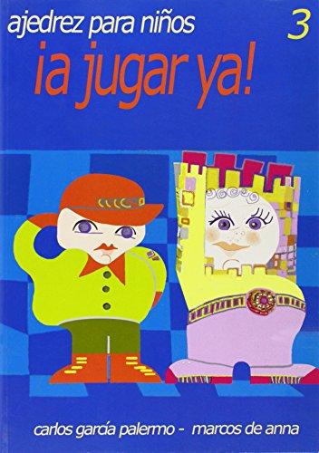 Descargar Libro ¡a jugar ya¡ 3 - ajedrez para niños de Carlos Garcia Palermo