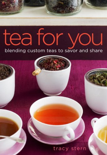 Tea for You: Blending Custom Teas to Savor and Share