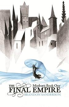 The Final Empire: Mistborn Book One by [Sanderson, Brandon]