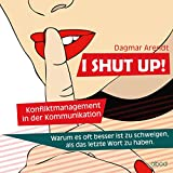I shut up (Konfliktmanagement in der Kommunikation)