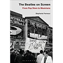 The Beatles on Screen: From Pop Stars to Musicians