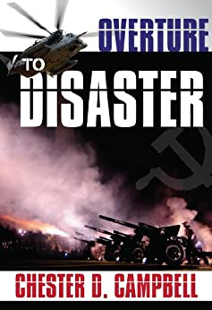 Overture to Disaster (Post Cold War Political Thriller Trilogy Book 3) (English Edition) par [Campbell, Chester D.]