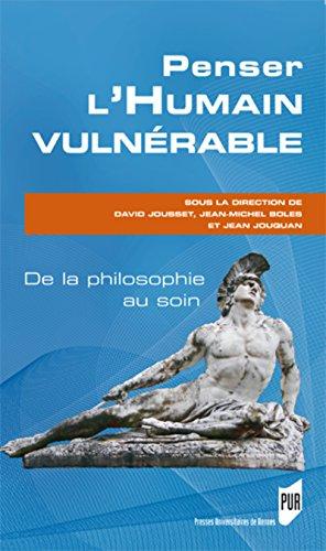 Penser l'Humain vulnrable: De la philosophie au soin