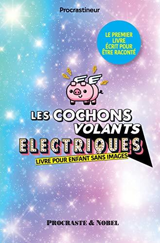 Couverture du livre Les cochons volants électriques: Livre pour enfants sans images