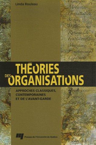 Théories des organisations : Approches classiques, contemporaines et de l'avant-garde par Linda Rouleau