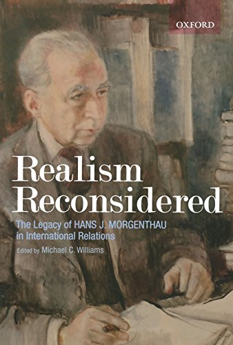 Realism Reconsidered: The Legacy of Hans Morgenthau in International Relations by Michael Williams (Editor) (1-Dec-2007) Paperback