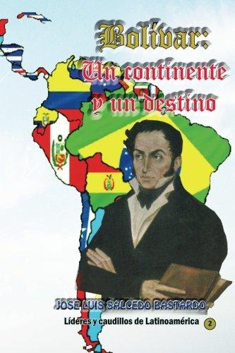 bolivar-un-continente-y-un-destino-historiografia-de-la-vision-continental-de-simon-bolivar