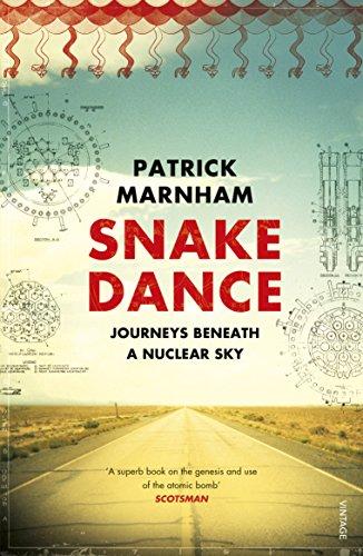 Snake Dance: Journeys Beneath a Nuclear Sky (English Edition) -