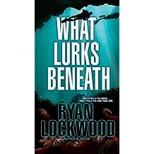 What Lurks Beneath by Ryan Lockwood (2015-05-26)
