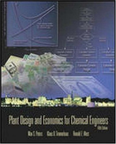 Plant Design and Economics for Chemical Engineers 5th by Peters, Max, Timmerhaus, Klaus, West, Ronald, Peters , Max (2002) Hardcover