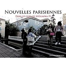 NOUVELLES PARISIENNES: Dans les rues de Jiyûgaoka IV