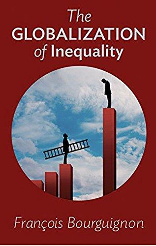 The Globalization of Inequality por François Bourguignon
