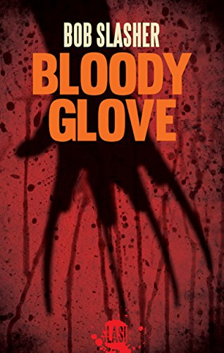 Bloody glove: Un roman d'horreur (Slash t. 2) par Bob Slasher