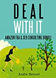 DEAL WITH IT (2 in 1 Business Bundle): Amazon FBA & SEO Consulting