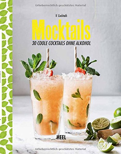 Mocktails: 30 coole Cocktails ohne Alkohol