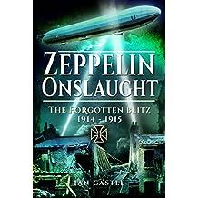 Zeppelin Onslaught: The Forgotten Blitz 1914 1915