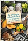 Le potager extraordinaire de Vendée : 150 recettes naturelles par Pelé (II)