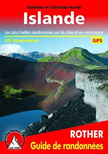 Islande (Island - französische Ausgabe): Les plus belles randonnées sur la cote et en montagne. 55 itinéraires. Avec traces GPS par Gabriele Handl, Christian Handl