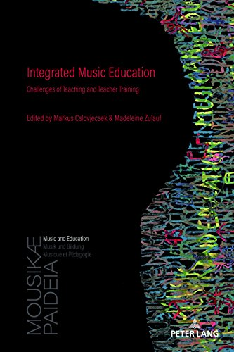 Integrated Music Education: Challenges of Teaching and Teacher Training (Mousikae Paideia, Band 1)