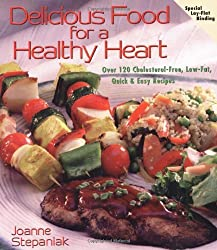 Delicious Food for a Healthy Heart (Delicious Recipes for Life) by Joanne Stepaniak (1999-01-01)
