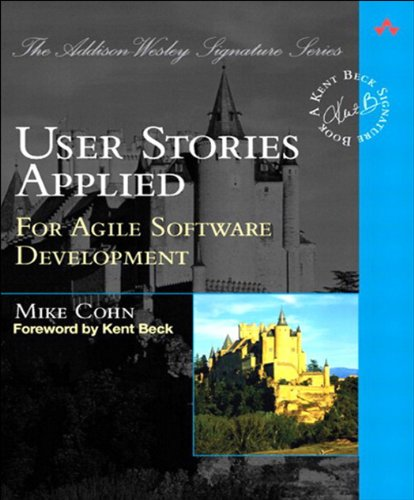 User Stories Applied: For Agile Software Development (Addison-Wesley Signature Series (Beck)) (English Edition) (Computer-software Grund)