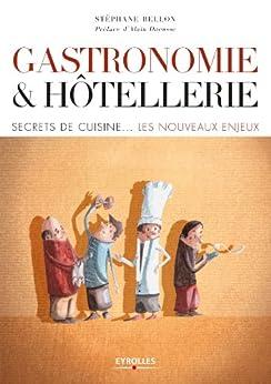 Gastronomie et Hôtellerie par [Bellon, Stéphane]