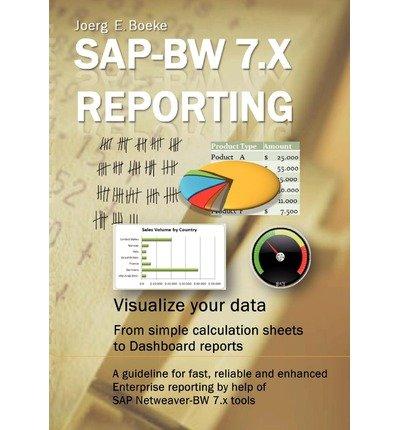 [(SAP Bw 7.X Reporting - Visualize Your Data: Netweaver Bw 7.X Reporting, Visualize Your Data and Create Performance Dashboards and Analysis)] [by: MR Joerg E Boeke] par MR Joerg E Boeke