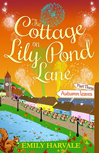 The Cottage On Lily Pond Lane-part Three: Autumn Leaves por Emily Harvale