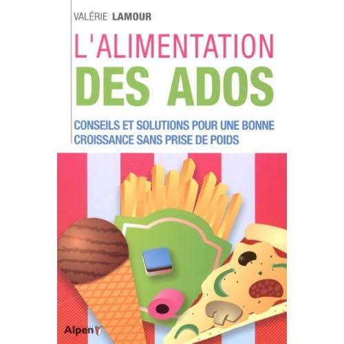 L'alimentation des ados : Pour un ado au top ! de Valérie Lamour (23 janvier 2014) Broché